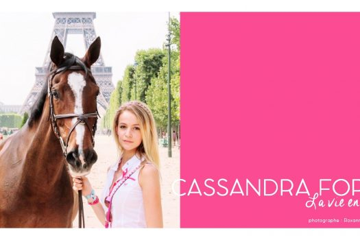 [EXCLUSIVE INTERVIEW] Cassandra Foret : Cavalière, la vie en rose